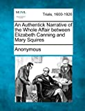 An Authentick Narrative of the Whole Affair Between Elizabeth Canning and Mary Squires, Anonymous, 1275484131