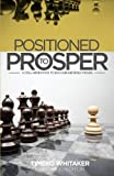 img - for Positioned to Prosper: A Collaboration to Encourage Bold Moves book / textbook / text book