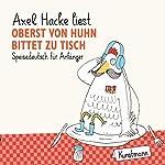 Oberst von Huhn bittet zu Tisch: Speisedeutsch für Anfänger | Axel Hacke