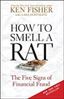 How to Smell a Rat: The Five Signs of Financial Fraud (Fisher Investments Series)