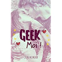 Geek Moi ! (French Edition)
