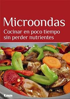 Microondas. Cocinar en poco tiempo sin perder nutrientes (Spanish Edition)