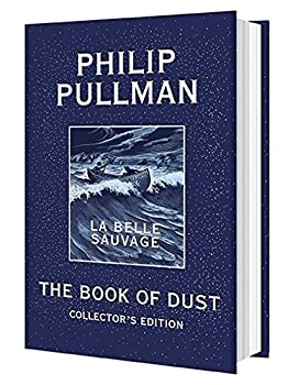 The Book of Dust: La Belle Sauvage Collector's Edition (Book of Dust, Volume 1) Hardcover – Deckle Edge
