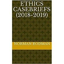 Ethics Casebriefs (2018-2019)