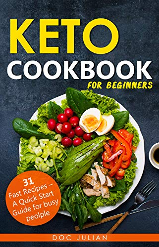 (Keto Diet Cookbook guide for busy people: 31 fast recipes a quick start guide - keto cookbook for beginners)