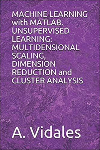 MACHINE LEARNING with MATLAB  UNSUPERVISED LEARNING: MULTIDENSIONAL