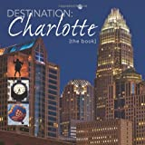 Destination Charlotte, Greg Greenawalt, 0982617119