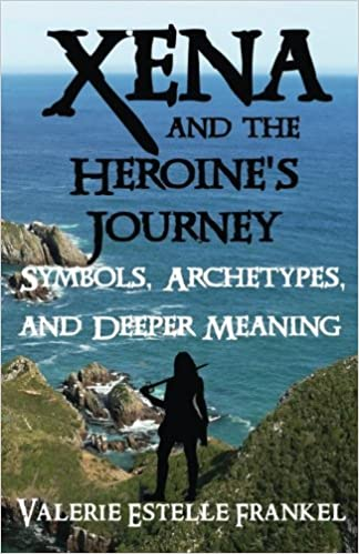 xena and the heroines journey symbols archetypes and deeper meaning