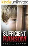 Sufficient Ransom: A Novel