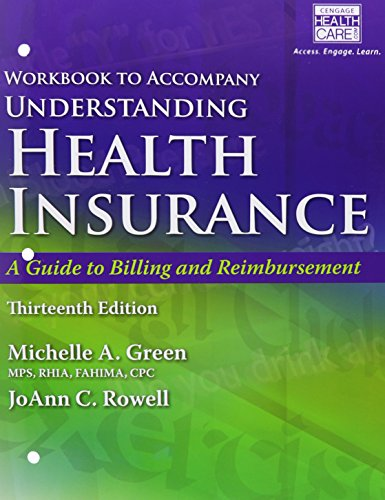 Student Workbook for Green's Understanding Health Insurance: A Guide to Billing and Reimbursement, - Reimbursement Insurance