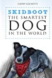 img - for Skidboot 'The Smartest Dog In The World' book / textbook / text book