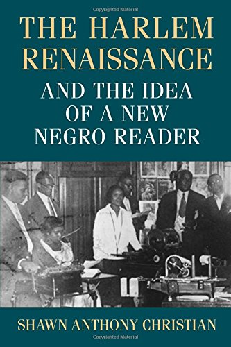 Search : The Harlem Renaissance and the Idea of a New Negro Reader (Studies in Print Culture and the History of the Book)