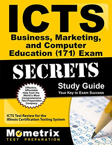 ICTS Business, Marketing, and Computer Education (171) Exam Secrets Study Guide: ICTS Test Review for the Illinois Certification Testing System