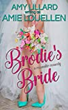 Brodie's Bride: a romantic comedy