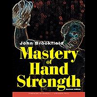 Mastery of Hand Strength (English Edition)