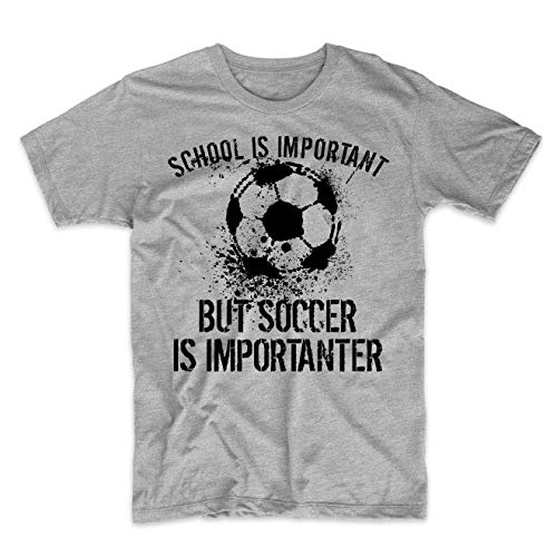 Really Awesome Shirts School is Important But Soccer is Importanter T-Shirt, Medium Grey - Soccer T-shirt Quote