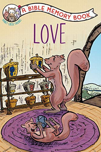Love: The Bible Memory Series (Our Daily Bread for Kids Presents)