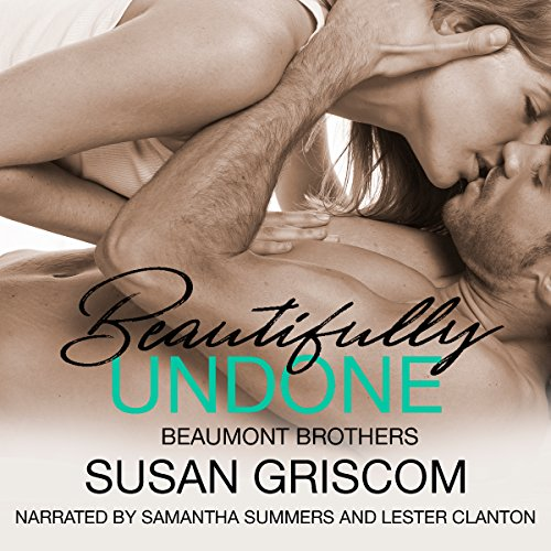 Beautifully Undone: The Beaumont Brothers, Book 3