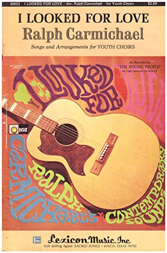 I Looked for Love: Songs & Arrangements for Youth Choirs