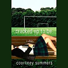 Cracked Up to Be Audiobook by Courtney Summers Narrated by Khristine Hvam