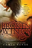 Broken Wings, Cameo Renae, 1939769280