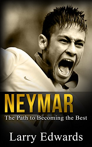 Neymar: The Path to Becoming the Best Soccer Player in the World: Easy to read with great graphic illustrations. All you need to know about the next greatest soccer player / footballer in the World.