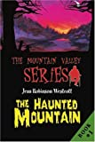 The Haunted Mountain, Jean Westcott, 0595288987