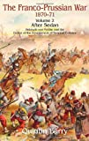 Franco-Prussian War 1870-1871: Volume 2: After Sedan. Helmuth von Moltke and the Defeat of the Government of National Defence