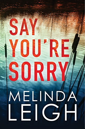 Say You're Sorry(Morgan Dane Book 1) by Melinda Leigh