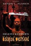 Death Keeper's Biological Wasteland, Daton L. Fluker, 1609118626