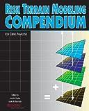 Risk Terrain Modeling Compendium, Joel M. Caplan, 1463700997