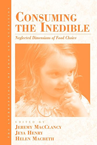 Consuming the Inedible: Neglected Dimensions of Food Choice (Anthropology of Food & Nutrition)