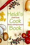 Heidi's Cook Book: Meine Lieblingsrezepte (German Edition)