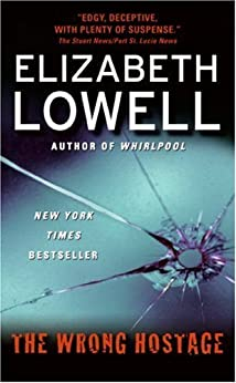 The Wrong Hostage (St. Kilda Book 2) by [Lowell, Elizabeth]