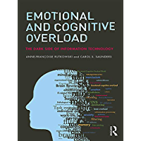 Emotional and Cognitive Overload: The Dark Side of Information Technology (English Edition)
