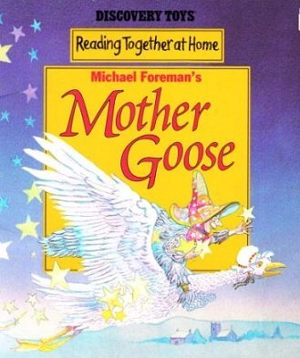 Michael Foreman's Mother Goose (Reading together at home)