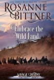 Embrace the Wild Land (Savage Destiny Book 4)