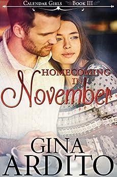 Homecoming in November (The Calendar Girls Book 3) by [Ardito, Gina]