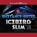 Shetani's Sister Audiobook by Iceberg Slim Narrated by Korey Jackson