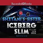 Shetani's Sister | Iceberg Slim