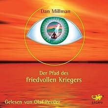 Der Pfad des friedvollen Kriegers Hörbuch von Dan Millman Gesprochen von: Olaf Pessler