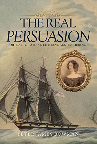 The Real Persuasion: Portrait of a Real-Life Jane Austen Heroine from Amberley Publishing Local
