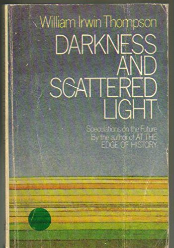 Darkness and Scattered Light, Thompson, William Irwin