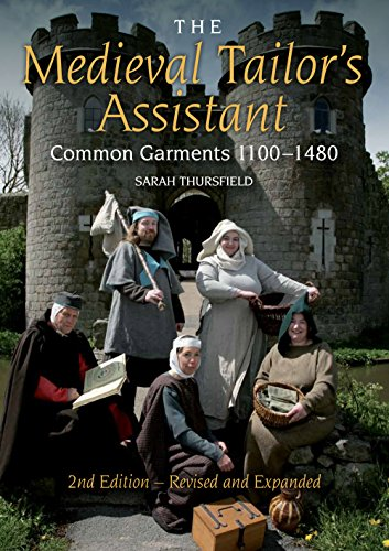 The Medieval Tailor's Assistant, 2nd Edition: Common Garments 1100-1480 -