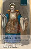 Zadok's Heirs: The Role and Development of the High Priesthood in Ancient Israel (Oxford Theology and Religion Monographs)