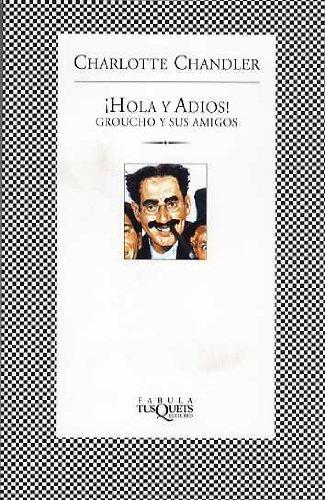 ¡Hola y adiós! Groucho y sus amigos (FÁBULA) Tapa blanda – 1 mar 1997 Charlotte Chandler Maxi-Tusquets 8483105292 General