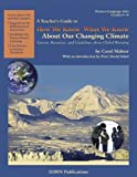 How We Know What We Know about Our Changing Climate, Carol L. Malnor, 1584691050