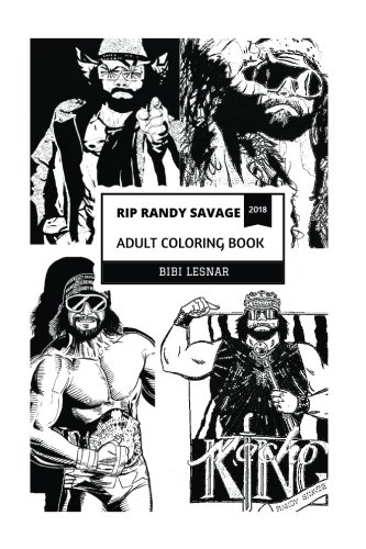 RIP Randy Savage Adult Coloring Book: Macho Man Legend and Great Entertainer, Legendary Professional Wrestler and Top Performer Inspired Adult Coloring Book (RIP Randy Savage Coloring Books)