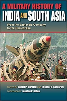 Book A Military History of India and South Asia: From the East India Company to the Nuclear Era (2008-04-29)