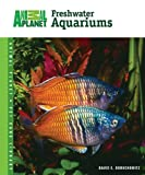 Freshwater Aquariums (Animal Planet® Pet Care Library)